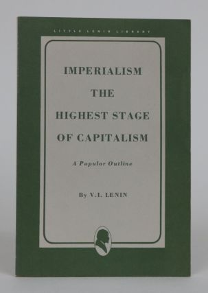 Imperialism: The Highest Stage of Capitalism. A Popular Outline. V. I. Lenin