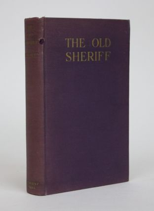 The Old Sheriff and Other True Tales. Lafayette Hanchett