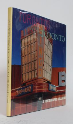 Toronto's Toronto. a Photographic Collection. Barbara Introduction from Frum