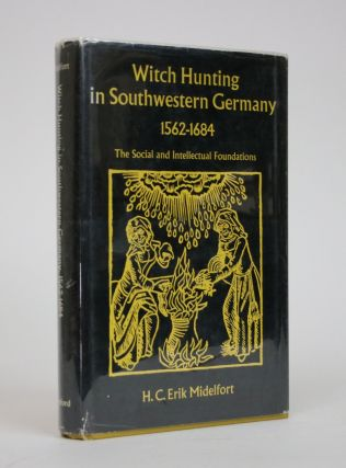 Witch hunting in Southwestern Germany 1562-1684: The social and Intellectual Foundations. H. C....
