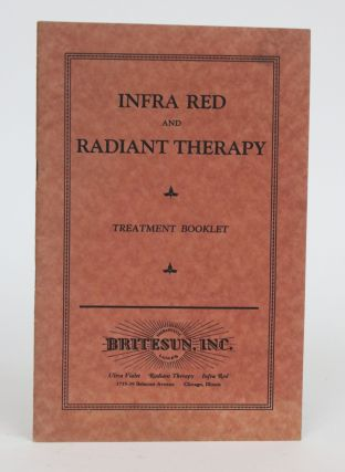 Infra Red and Radiant Therapy: Treatment Booklet. Inc Britesun