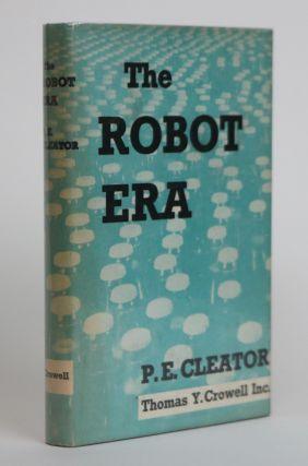 The Robot Era. P. E. Cleator