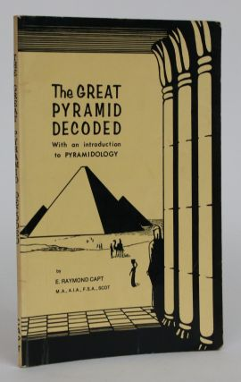 The Great Pyramid Decoded. E. Raymond Capt