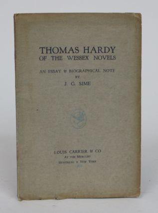 Thomas Hardy of the Wessex Novels: An Essay and Biographical Note. Jessie Georgina Sime