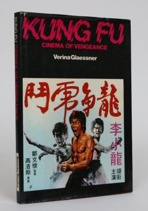 Kung Fu: Cinema of Vengeance. Verina Glaessner