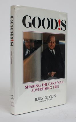 Good!s: Shaking the Canadian Advertising Tree. Jerry Goodis, Gene O'keefe