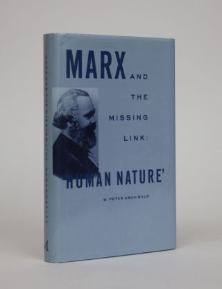"Marx and the Missing Link: ""Human Nature"" W. Peter Archibald"