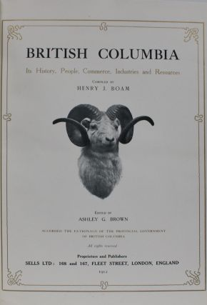 British Columbia: Its History, People, Commerce, Industries and Resources