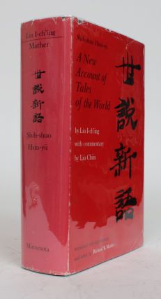 Shih-shuo Hsin-yu: A New Account of Tales of the World. Liu I'ch'ing, B. Richard Mather