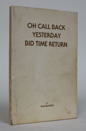 Oh Call Back Yesterday Bid Time Return. Ada McGeer