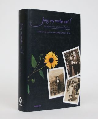 Jung, My Mother and I: The Analytic Diaries of Catharine Rush Cabot. Jane Cabot Reid, Edited and...