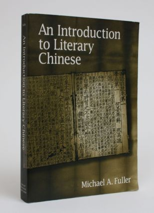 An Introduction to Literary Chinese. Michael A. Fuller