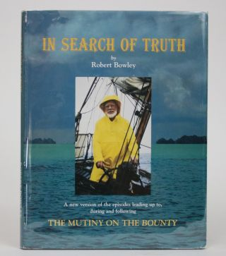 In Search of Truth: a New Version of the Episodes Leading Up to, During, and Following the Mutiny...