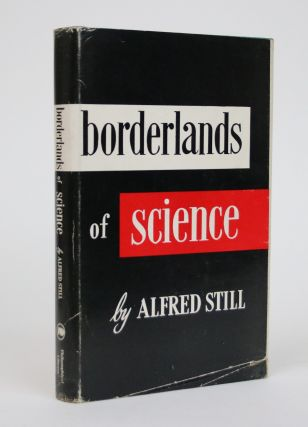 Borderlands of Science. Alfred Still