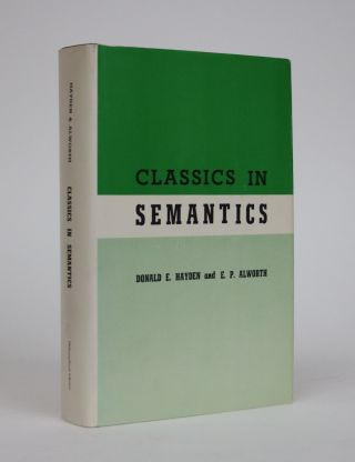 Classics in Semantics. Donald E. Hayden, E. Paul Alworth