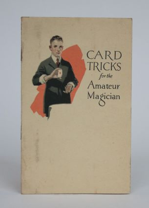 Card Tricks That the Amateur Magician Can Do with a Regular Deck of Cards
