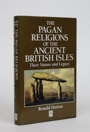 The Pagan Religions of the Ancient British Isles: Their Nature and Legacy. Ronald Hutton