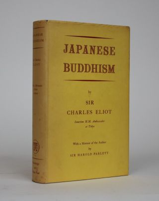 Japanese Buddhism. Sir Charles Eliot, Sir Harold Parlett, late