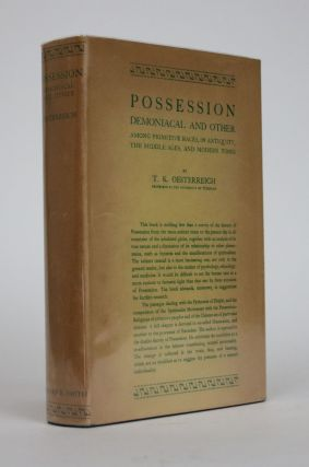 Possession: Demonical and Other Among Primitive Races , in Antiquity, The Middle Ages, and...