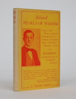 Selected Pearls of Wisdom; Also, Buddhism: Its Lofty Maxims and Its Beautiful Sentiments. Tehyi...