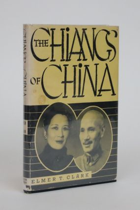The Chiangs of China. Elmer T. Clark