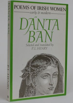 Danta Ban. Poems of Irish Women Early and Modern. P. L. Henry