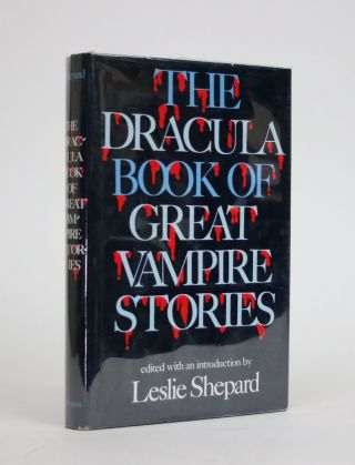 The Dracula Book of Great Vampire Stories. Leslie Shepard