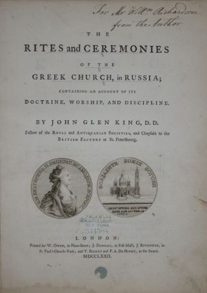 The Rites and Ceremonies of the Greek Church, in Russia; Containing an Account of Its Doctrine, Worship and Discipline