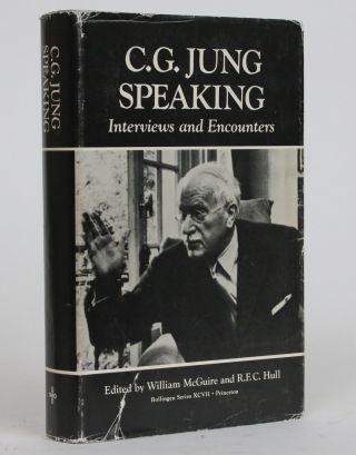 C.G. Jung Speaking: Interviews and Encounters. William McGuire, R. F. C. Hull
