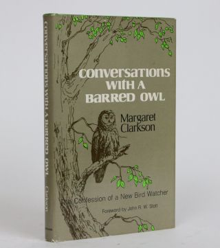Conversations with a Barred Owl: The Confession of a New Bird Watcher. Margaret Clarkson