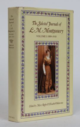 The Selected Journals of L.M. Montgomery, Volume 1: 1889-1910. L. M. Montgomery, Mary Rubio,...