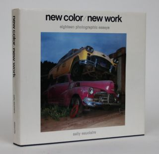 New Color/New Work: Eighteen Photographic Essays. Sally Eauclaire