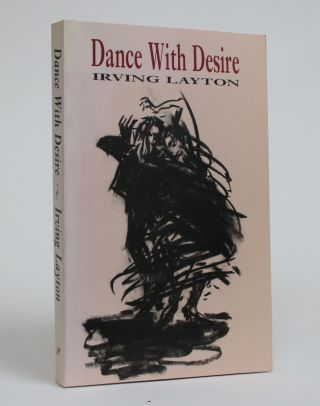 Dance with Desire. Irving Layton