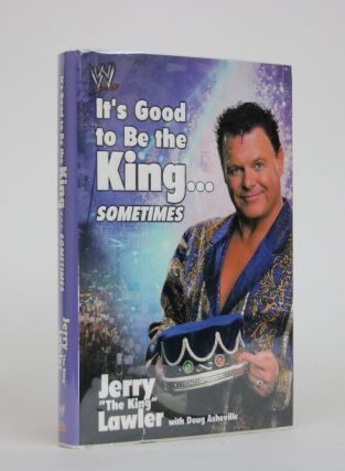 It's Good to be the King... Sometimes. Jerry Lawler, Doug Asheville