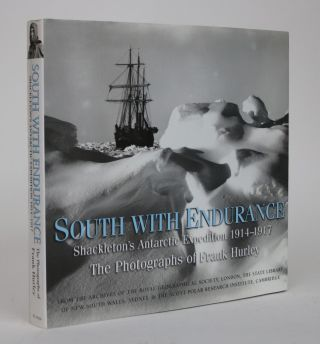 South with Endurance. Shackleton's Antarctic Expedition 1914-1917. The Photographs of Frank Hurley