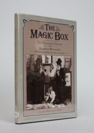 The Magic Box. The Eccentric Genius of Hannah Maynard. Claire Weissman Wilks