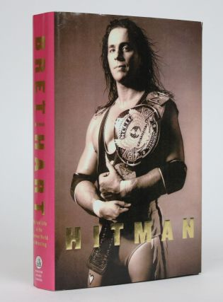 Hitman. My Real Life in the Cartoon World of Wrestling. Bret Hart