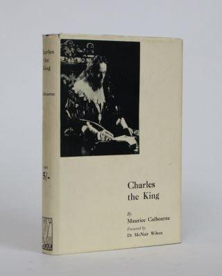 Charles the King: A Chronicle Play. Maurice Colbourne
