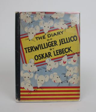 The Diary of Terwilliger Jellico (Jelly For Short). Oskar Lebeck