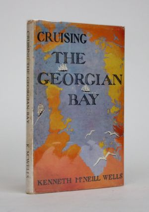 Cruising the Georgian Bay. Kenneth McNeill Wells