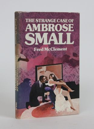 The Strange Case of Ambrose Small. Fred McClement