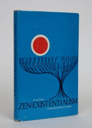 Zen-Existentialism: The Spiritual Decline of the West. A Positive Answer to the Hippies. Lit-sen...