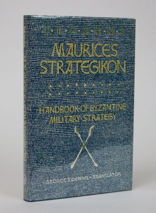 Maurice's Strategikon: Handbook of Byzantine Military Strategy. George T. Dennis