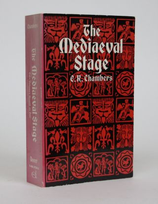 The Medieval Stage. E. K. Chambers, Edmund Kerchever