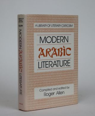 Modern Arabic Literature. Roger Allen, Compiler and