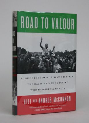 Road to Valour: A True Story of World War II Italy, The Nazis, and The Cyclist Who Inspired a...