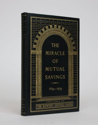 The Miracle of Mutual Savings, As Illustrated By one Hundred years of The Bowery Savings Bank...
