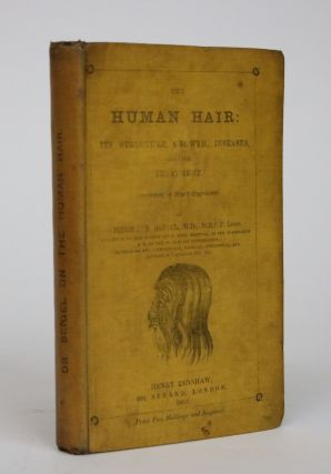 The Human Hair: Its Structure, Growth, DIseases and the Treatment. Hermann Beigel