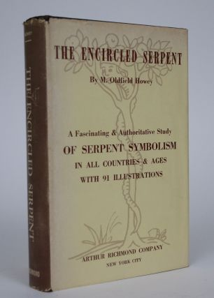 The Encircled Serpent: A Fascinating & Authoritative Study of Serpent Symbolism in All Countries...