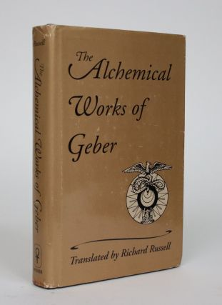 The Alchemical Works of Geber. Richard Russell